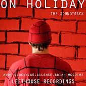 On Holiday Soundtrack by Various Artists