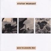 Que Te Puedo Dar by Victor Manuel