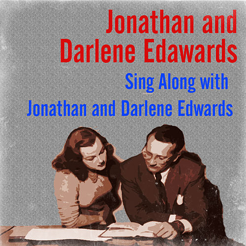 Sing Along with Jonathan and Darlene Edwards by Jonathan Edwards