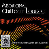 Aboriginal Chillout Lounge by Various Artists
