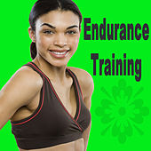 Endurance Training (The Best Music for Aerobics, Pumpin' Cardio Power, Plyo, Exercise, Steps, Barré, Curves, Sculpting, Abs, Butt, Lean, Twerk, Slim Down Fitness Workout) by Various Artists