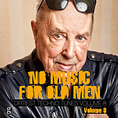 No Music For Old Men, Vol. 8 - Dirtiest Techno Tunes by Various Artists