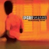 Rocksteady Fever by Open Season