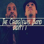 Didn't I by The Craiglewis Band