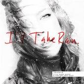 I'll Take Rain (I Found the One) by shirock