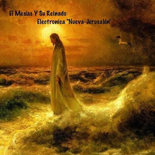El Mesías Y Su Reinado by Electronica