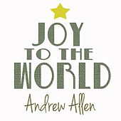 Joy to the World by Andrew Allen