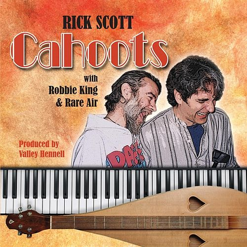 Cahoots With Robbie King & Rare Air by Rick Scott