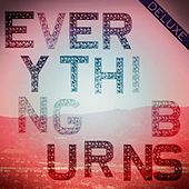 Everything Burns (Deluxe Version) by shirock
