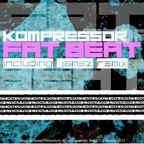 Fat Beat EP by Kompressor