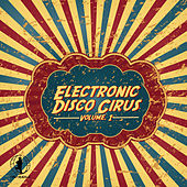 Electronic Disco Circus, Vol. 1 by Various Artists