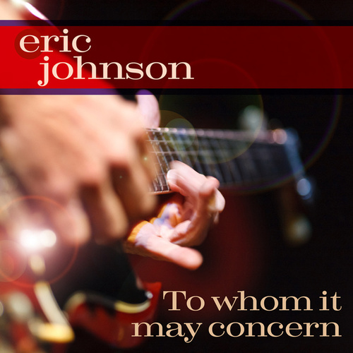 To Whom It May Concern by Eric Johnson