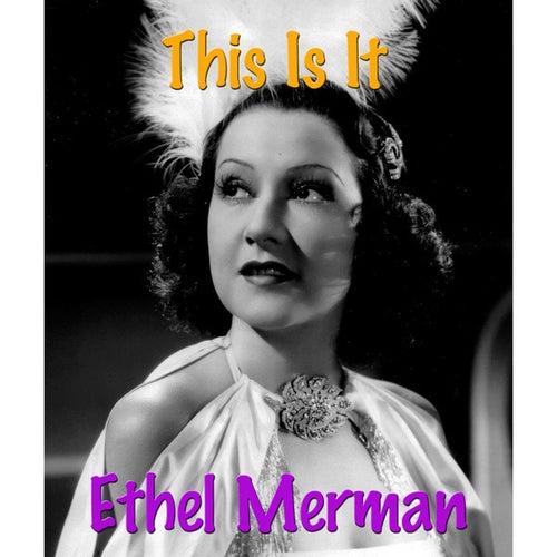 This Is It by Ethel Merman