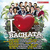 I Love Bachata 2014 (100% Bachata Hits) by Various Artists