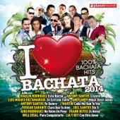 I Love Bachata 2014 (100% Bachata Hits) by Various Artists