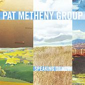 Speaking Of Now von Pat Metheny
