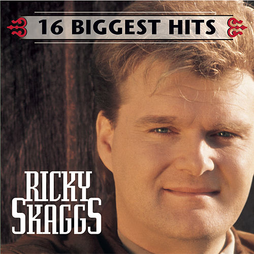 16 Biggest Hits by Ricky Skaggs