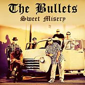 Sweet Misery by The Bullets