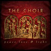 Peace, Love and Light by The Choir (3)