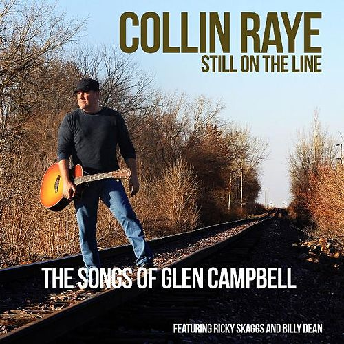 Still on the Line....the Songs of Glen Campbell by Collin Raye