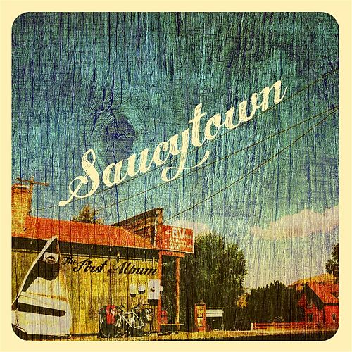 The First Album by Saucytown