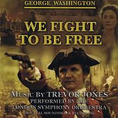 We Fight to Be Free by Trevor Jones