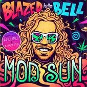 Blazed by the Bell by Mod Sun