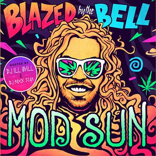Blazed by the Bell by Mod Sun