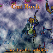 Cut Rock: Red Lab Records Mix by Various Artists