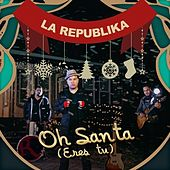 Oh Santa (Eres Tu) - Single by La Republika