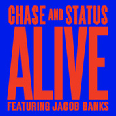 Alive by Chase & Status