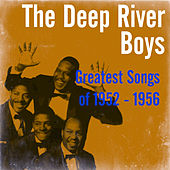 Greatest Songs of 1952 - 1956 by Deep River Boys