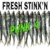 Fresh Stink'n Punk, Vol. 4 by Various Artists