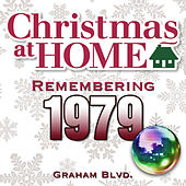 Christmas at Home: Remembering 1979 by Graham BLVD