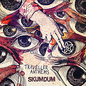 Traveller Anthems by Skumdum
