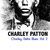 Charley, Delta Blues, Vol. 2 by Charley Patton