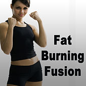 Fat Burning Fusion (The Best Music for Aerobics, Pumpin' Cardio Power, Plyo, Exercise, Steps, Barré, Curves, Sculpting, Abs, Butt, Lean, Twerk, Slim Down Fitness Workout) by Various Artists