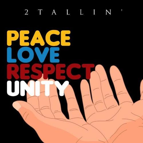 Peace & Love by 2Tallin'