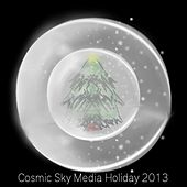 Cosmic Sky Media Holiday 2013 by Various Artists