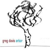 Arbor by Greg Davis