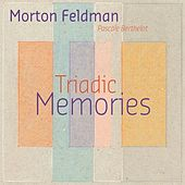 Feldman: Triadic Memories by Pascale Berthelot