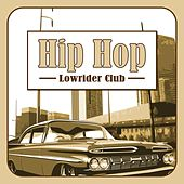 Hip Hop Lowrider Club by Various Artists