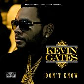 Don't Know by Kevin Gates