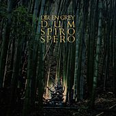 Dum Spiro Spero (Deluxe) by Dir En Grey