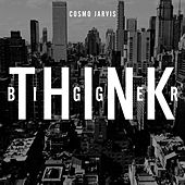 Think Bigger by Cosmo Jarvis
