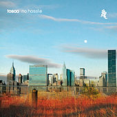 No Hassle by Tosca