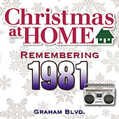 Christmas at Home: Remembering 1981 by Graham BLVD