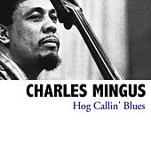Hog Callin' Blues by Charles Mingus