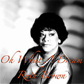 Oh What A Dream by Ruth Brown