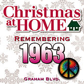 Christmas at Home: Remembering 1963 by Graham BLVD